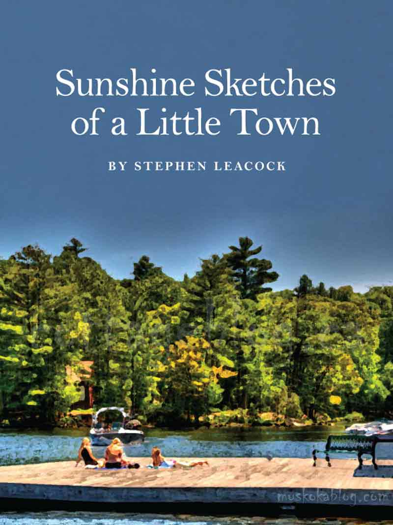 Sunshine Sketches of a Little Town | Muskoka Blog